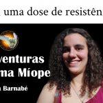 As Aventuras de uma Míope #4 – Vai uma dose de resistência?