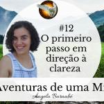 As Aventuras de uma Míope #12 – O 1º passo em direção à clareza