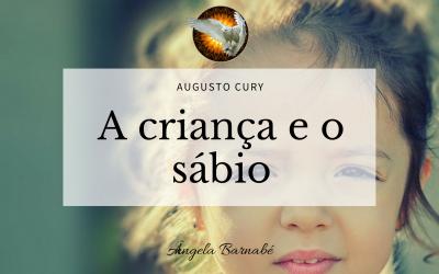 A criança e o sábio – Augusto Cury