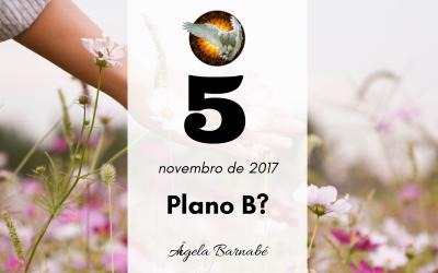 O plano B – Reflexões Diárias