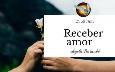 Receber amor – 15 de 365