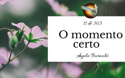 O momento certo – 11 de 365