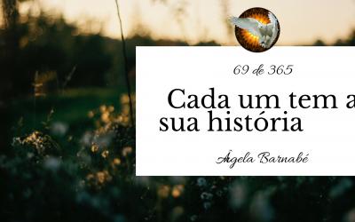 Cada um tem a sua história – 69 de 365