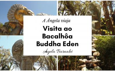 Visita ao Bacalhôa Buddha Eden – A Ângela viaja