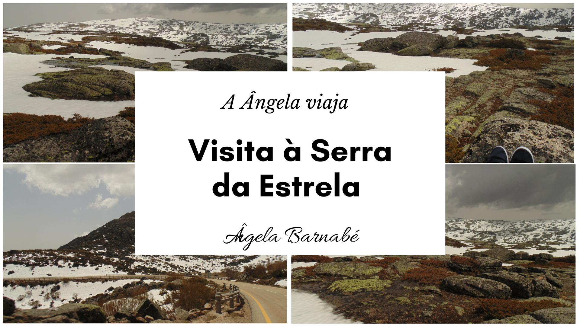 Visita à Serra da Estrela – A Ângela viaja
