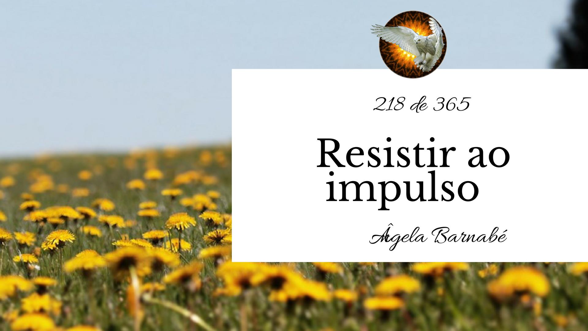 resistir ao impulso