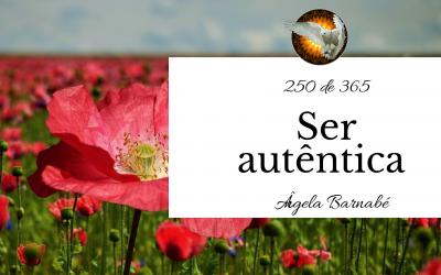 Ser autêntica – 250 de 365