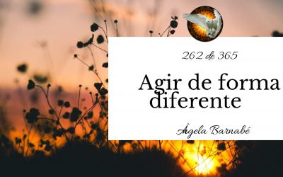 Agir de forma diferente – 262 de 365