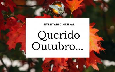 Querido Outubro… – Inventário Mensal 2018