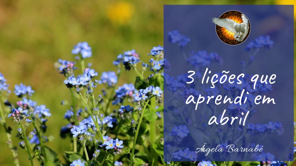 3 lições que aprendi em abril