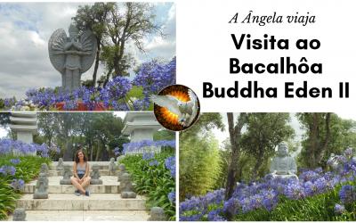 Visita ao Bacalhôa Buddha Eden II – A Ângela Viaja